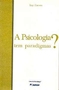 PSICOLOGIA TEM PARADIGMAS?, A