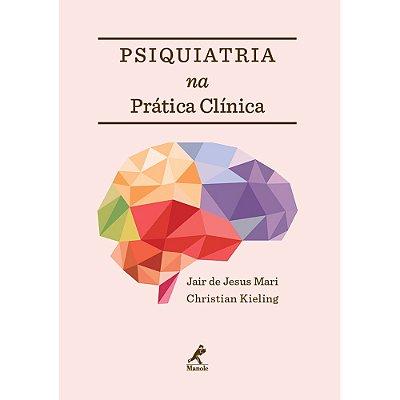 PSIQUIATRIA NA PRATICA CLINICA