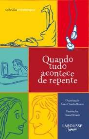 QUANDO TUDO ACONTECE DE REPENTE