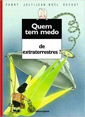 QUEM TEM MEDO DE EXTRATERRESTRES