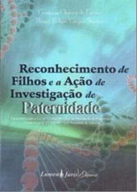 RECONHECIMENTO DE FILHOS E A ACAO DE INVESTIGACAO DE PATERNIDADE - DE ACORD