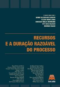 RECURSOS E A DURACAO RAZOAVEL DO PROCESSO