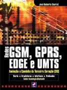 REDES GSM, GPRS, EDGE E UMTS - EVOLUCAO A CAMINHO DA TERCEIRA GERACAO (3G)