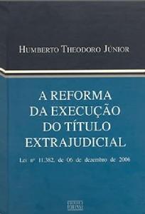 REFORMA DA EXECUCAO DO TITULO EXTRAJUDICIAL, A