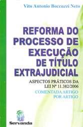 REFORMA DO PROCESSO DE EXECUCAO DE TITULO EXTRAJUDICIAL