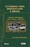 REFORMAS PARA DESENVOLVER O BRASIL