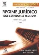 REGIME JURIDICO DOS SERVIDORES FEDERAIS - LEI 8.112/90  - SERIE CADERNO DE