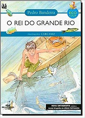 REI DO GRANDE RIO (O) - NOVA ORTOGRAFIA