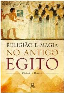 RELIGIAO E MAGIA NO ANTIGO EGITO
