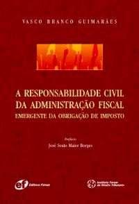 RESPONSABILIDADE CIVIL DA ADMINISTRACAO FISCAL, A