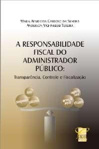 RESPONSABILIDADE FISCAL DO ADMINISTRADOR PUBLICO