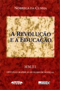 REVOLUCAO E A EDUCACAO, A - COL. MEMORIA DA EDUCACAO