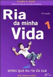 RIA DA MINHA VIDA - ANTES QUE EU RIA DA SUA - VOL.1