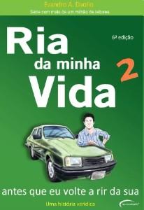 RIA DA MINHA VIDA, V.2 - ANTES QUE EU VOLTE A RIR DA SUA - COL.RIA DA MINHA