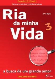 RIA DA MINHA VIDA, V.3 - A BUSCA DE UM GRANDE AMOR - COL. RIA DA MINHA VIDA