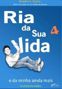 RIA DA SUA VIDA, V.4 - E DA MINHA AINDA MAIS - COL.RIA DA MINHA VIDA