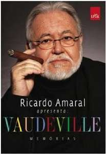 RICARDO AMARAL APRESENTA: VAUDEVILLE - MEMORIAS
