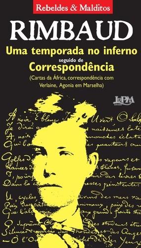 RIMBAUD  - TEMPORADA NO INFERNO SEGUIDO DE CORRESPONDENCIA, UMA - REBELDES