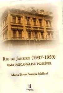 RIO DE JANEIRO (1937-1959) UMA PSICANALISE POSSIVEL