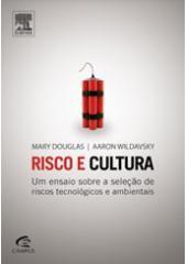 RISCO E CULTURA - UM ENSAIO SOBRE A SELECAO DE RISCOS TECNOLOGICOS E AMBIEN