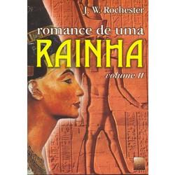 ROMANCE DE UMA RAINHA - VOL. II