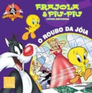 ROUBO DA JOIA, O - COL.FRAJOLA E PIU-PIU - LEITURA MISTERIOSA