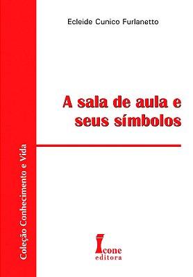 SALA DE AULA E SEUS SIMBOLOS, A