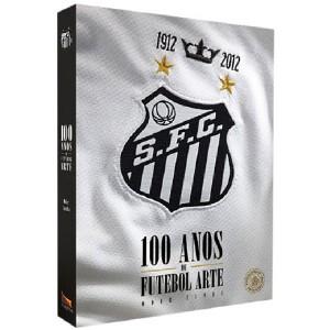 SANTOS FC - 100 ANOS DE FUTEBOL ARTE