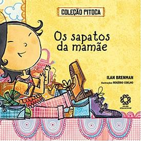 SAPATOS DA MAMAE, OS - COL. PITOCA