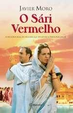 SARI VERMELHO, O - A HISTORIA DA MULHER QUE DESAFIOU A INDIA POR AMOR