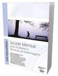 SAUDE MENTAL PARA AUXILIARES E TECNICOS DE ENFERMAGEM - SERIE ESPECIALIDADE