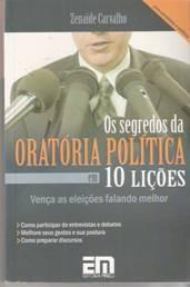 SEGREDOS DA ORATORIA POLITICA EM 10 LICOES, OS