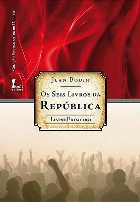 SEIS LIVROS DA REPUBLICA, OS - LIVRO 1