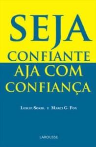 SEJA CONFIANTE AJA COM CONFIANCA