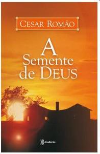 SEMENTE DE DEUS, A