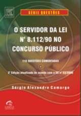 SERVIDOR DA LEI N 8.112/90 NO CONCURSO PUBLICO, O - SERIE QUESTOES