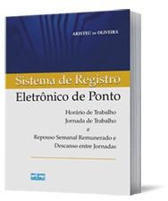 SISTEMA DE REGISTRO ELETRONICO DE PONTO- HORARIO DE TRABALHO, JORNADA DE TR