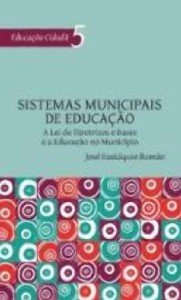 SISTEMAS MUNICIPAIS DE EDUCACAO - COL.EDUCACAO CIDADA - V. 5