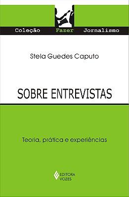 SOBRE ENTREVISTAS - TEORIA, PRATICA E EXPERIENCIAS