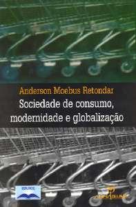 SOCIEDADE DE CONSUMO, MODERNIDADE E GLOBALIZACAO