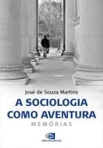 SOCIOLOGIA COMO AVENTURA, A - MEMORIAS