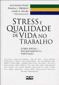 STRESS E QUALIDADE DE VIDA NO TRABALHO - STRESS SOCIAL - ENFRENTAMENTO E PR