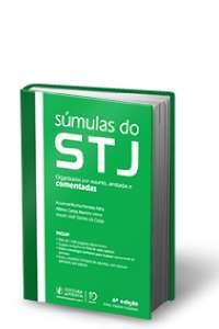SUMULAS DO STJ - COMENTADAS, ANOTADAS E ORGANIZADAS POR ASSUNTO