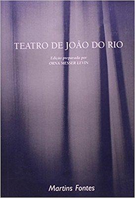 TEATRO DE JOAO DO RIO - COL. DRAMATURGOS DO BRASIL