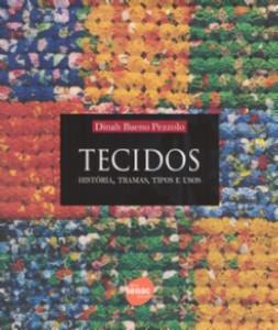 TECIDOS - HISTORIA, TRAMAS, TIPOS E USOS