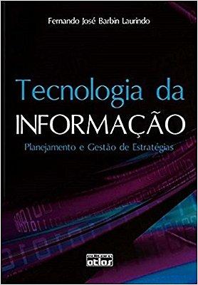 TECNOLOGIA DA INFORMACAO - PLANEJAMENTO E GESTAO DE ESTRATEGIAS