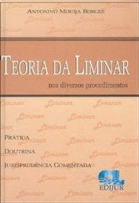 TEORIA DA LIMINAR  - NOS DIVERSO PROCEDIMENTOS