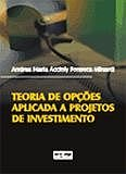 TEORIA DE OPCOES APLICADA A PROJETOS DE INVESTIMENTOS