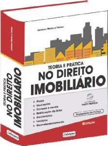 TEORIA E PRATICA  - NO DIREITO IMOBILIARIO