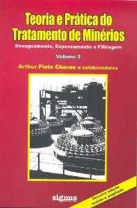 TEORIA E PRATICA DO TRATAMENTO DE MINERIOS - VOL. 2 - DESAGUAMENTO, ESPESSA